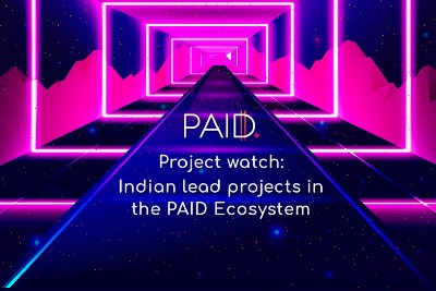Project Watch: Indian lead projects in the PAID Ecosystem