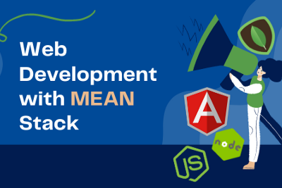 MEAN Stack for Web Development: A Complete Guide