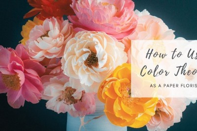 How to Use Color Theory as a Paper Florist