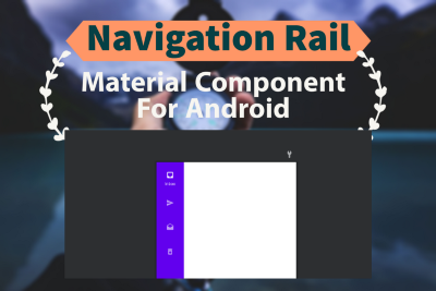 Navigation rail—Material Component For Android