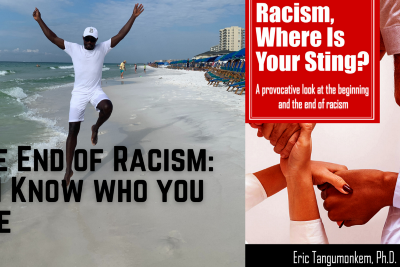 The End of Racism: #1 Know who you are