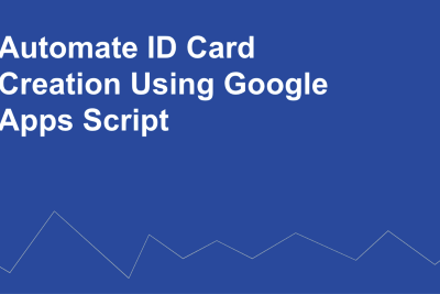 Create ID cards and Send Emails Using Google Apps Script