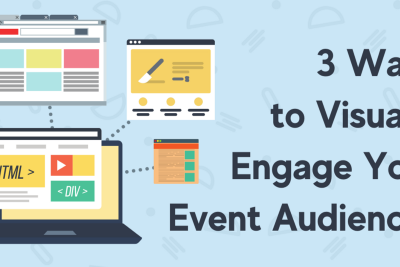 3 Ways to Visually Engage Your Event Audiences