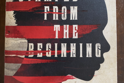 """Review and Response to """"Stamped from the Beginning"""" by Ibram Kendi -"""