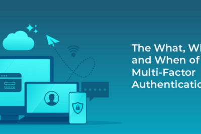 The what, why, and when of multi-factor authentication (MFA)