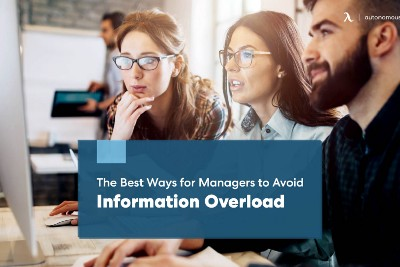 The Best Ways for Managers to Avoid Information Overload