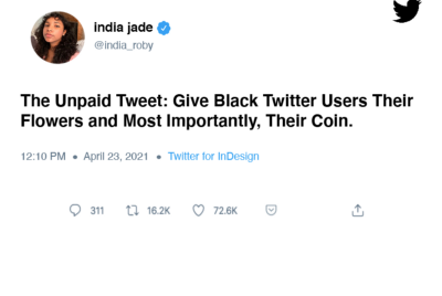 The Unpaid Tweet: Give Black Twitter Influencers Their Flowers and Most Importantly, Their Coin.