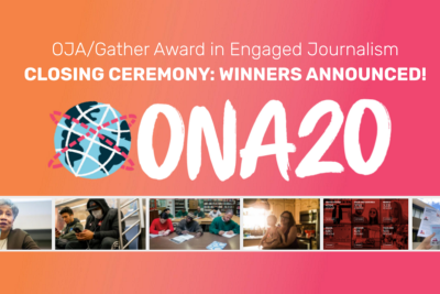 Finalists and Winners of the 2020 OJA Gather Award in Engaged Journalism