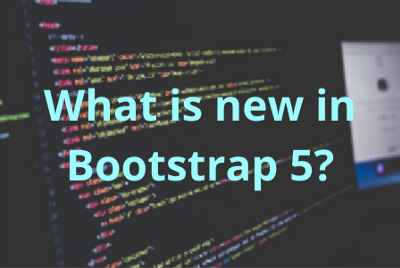 What is New in Bootstrap 5?