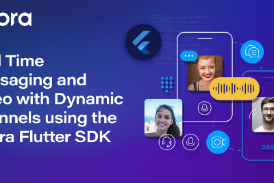 Real-Time Messaging and Video with Dynamic Channels Using the Agora Flutter SDK