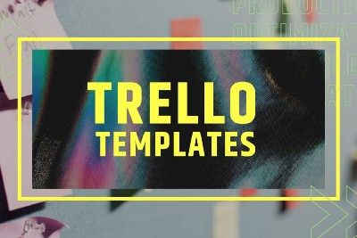 Best Trello Templates You Should Know About and How to Use Them