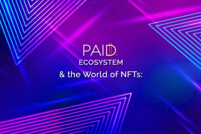 The PAID Ecosystem & the World of NFTs