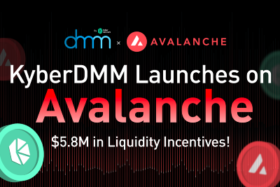 Kyber and Avalanche Foundation collaborate to launch KyberDMM with $5.8M in Liquidity Incentives!