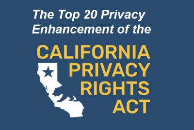 The CPRA's Top 20 Privacy Enhancements vis a vis the CCPA