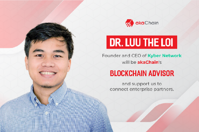 Dr. Luu The Loi—Founder and CEO of Kyber Network will be Akachain's Blockchain advisor and…