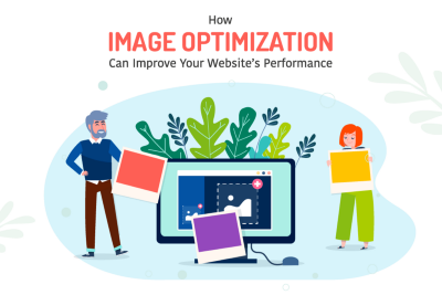 HOW IMAGE OPTIMIZATION CAN IMPROVE YOUR WEBSITE'S PERFORMANCE