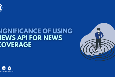 Significance of using news API for news coverage