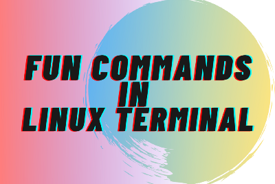 Fun Commands in Linux