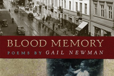 Gail Newman's family history/Holocaust poetry collection Blood Memory