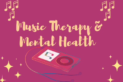 Music Therapy & Mental Health