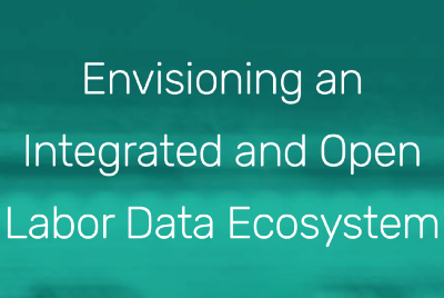 No organization is an island—can we build an open and integrated labor data ecosystem?