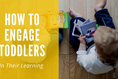 How To Get Toddlers Engaged in Learning