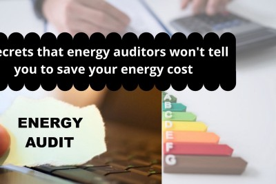 Six secrets that energy auditors won't tell you about saving your energy cost