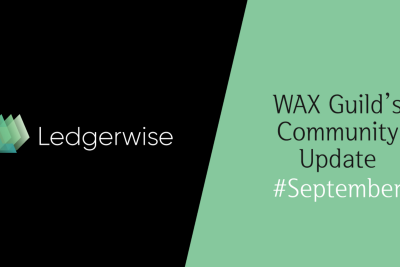 Ledgerwise WAX Guild Update for the Month of September!