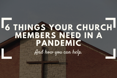 6 Things your Church members need in a Pandemic