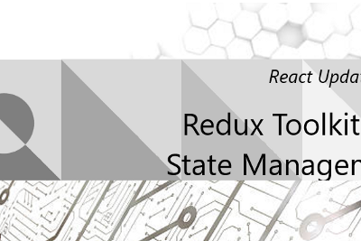 Redux Toolkit and State Management