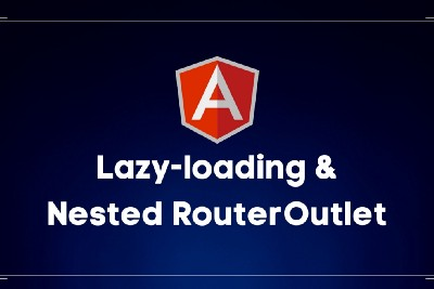 Angular: Lazy-loading & Nested RouterOutlet