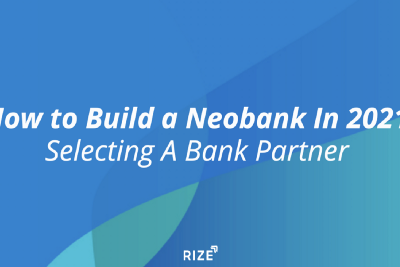 How to Build a Neobank: Selecting a Bank Partner