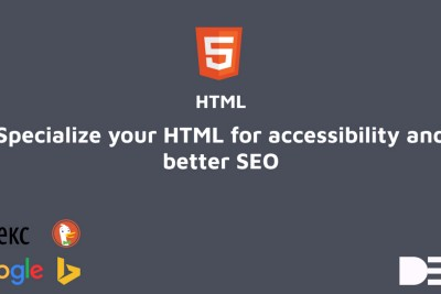 Specialize your HTML for accessibility and better SEO