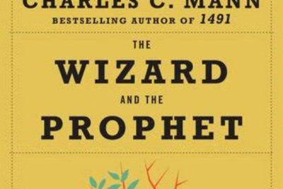 Charles C. Mann: The Wizard and The Prophet