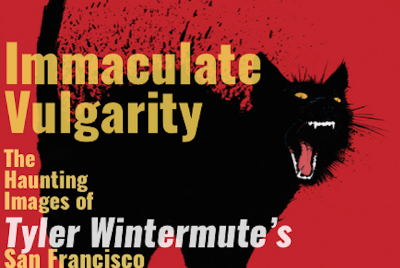 Immaculate Vulgarity—The Haunting Images of Tyler Wintermute's San Francisco.