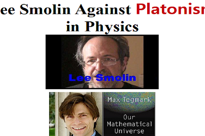Lee Smolin Against Platonism in Physics