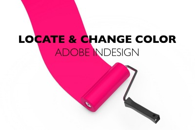 How to Locate and Change Colors   Adobe InDesign Tutorial