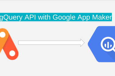 How to design advanced Google App Maker apps with BigQuery API, Groups, Data Studio and Cloud SQL