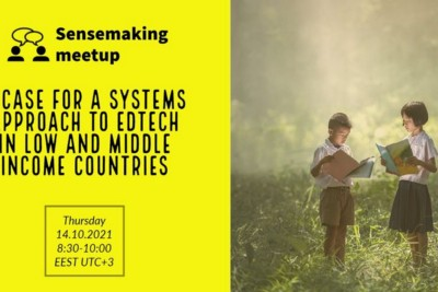 SCF Sensemaking Meetup: A Case for a Systems Approach to EdTech in Low and Middle Income Countries