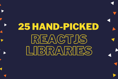 25 Hand-Picked React Libraries You Probably Didn't Know Existed
