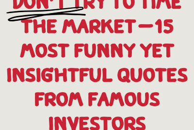 Don't try to time the MARKET—15 most funny yet insightful quotes from famous investors