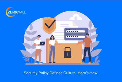 Security Policy Defines Culture. Here's How.
