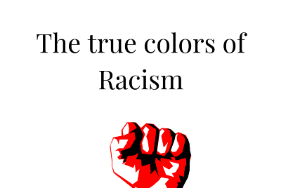 The True colors of Racism