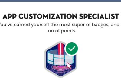 Few tips for App Customization Specialist Superbadge