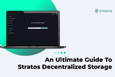An Ultimate Guide to Stratos Decentralized Storage