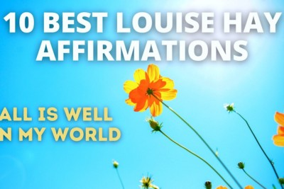 All Is Well in My World | 10 Best Louise Hay Affirmations of All Time