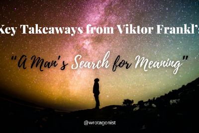 """Key Takeaways from Viktor Frankl's """"A Man's Search for Meaning"""""""