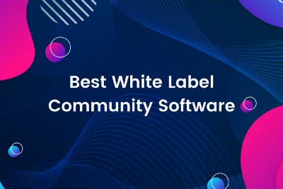 The Best White Label Community Software