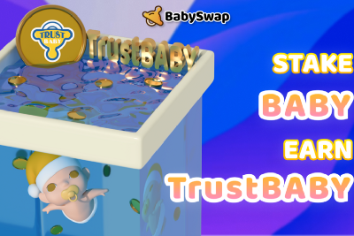 TrustBABY is in Pool with BabySwap!