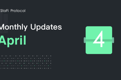 StaFi Protocol Monthly-April Community Updates